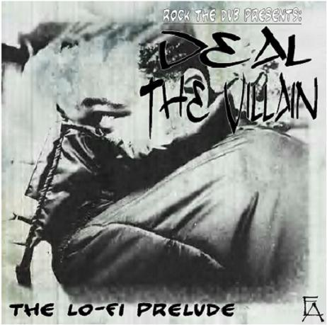 Deal the Villain - The Lo-Fi Prelude