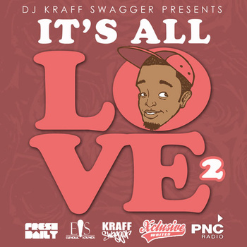 "DJ Kraff Swagger – ""It's All Love…2"" (Download) 